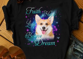 1 DESIGN 30 VERSIONS – DOGS – Faith Hope Love Believe Dream buy t shirt design