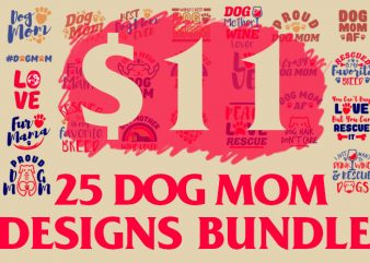 25 Dog Mom Designs Bundle