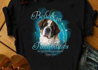 1 DESIGN 30 VERSIONS – DOGS – Believe – buy t shirt design