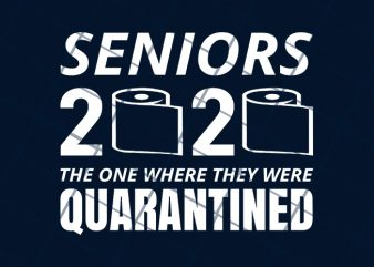 Senior 2020 The one where they were quarantined design for t shirt shirt design png