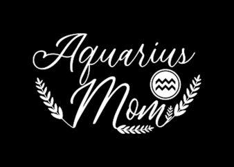 Aquarius Mom buy t shirt design