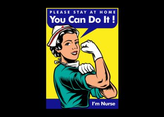 Nurse Please Stay At Home You Can Do it t shirt design to buy