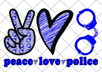 Peace, Love, Police print ready t shirt design