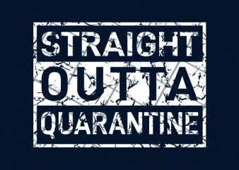 Straight Outta Quarantine buy t shirt design for commercial use