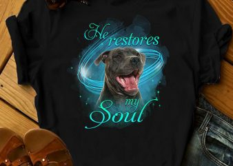 1 DESIGN 31 VERSIONS – DOGS – He restores my soul – t-shirt design for sale