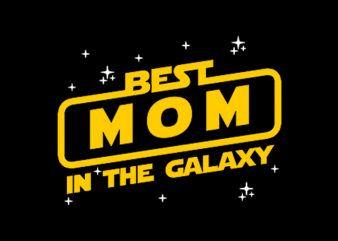 Best Mom In The Galaxy t-shirt design for commercial use