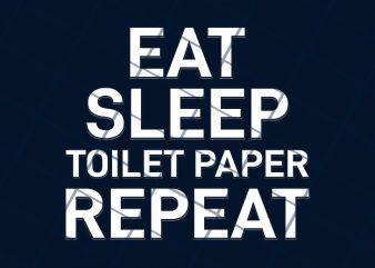 Eat sleep toilet paper repeat t-shirt design png