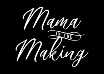 Mama In The Making t shirt design for sale