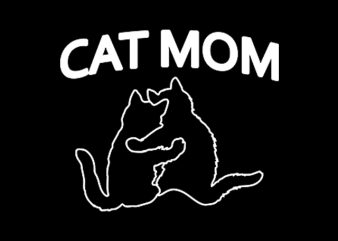 Cat Mom commercial use t-shirt design