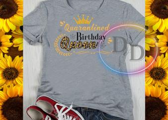Quarantined Birthday QUeen Leopard 2020 T shirt t shirt design template