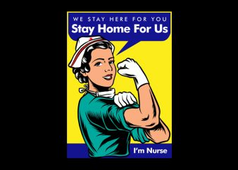 Nurse We Stay Here for you, Stay Home For Us buy t shirt design artwork