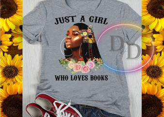 Just a Girl Who Books Black Girl T shirt Design PNG
