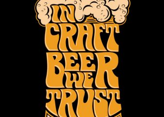 IN CRAFT BEER WE TRUST t-shirt design for commercial use