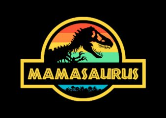 Mama Saurus print ready t shirt design