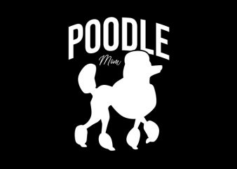 Poodle Mom t-shirt design for sale