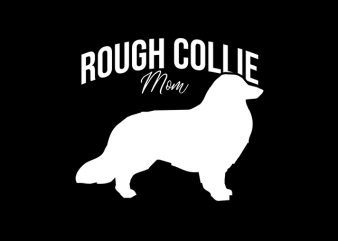 Rough Collie mom ready made tshirt design
