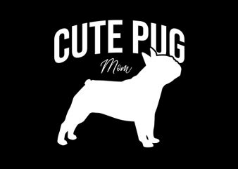Cute Pug Mom ready made tshirt design