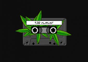 420 marijuana cannabis ganja playlist t shirt design for download