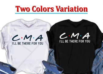 CMA, I will be there for you, Nurse buy t shirt design for commercial use