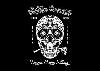 Broken Promise Sugar Skull Muerte Muretos ready made tshirt design