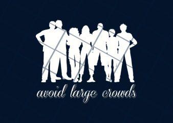 Avoid large crowds, corona virus awareness t shirt design template