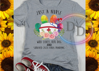 Just a Nurse Who Loves her Dog and Survived 2020 virus pandemic graphic t-shirt design
