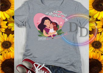 Our First Mother day 2020 Love Mom and Child graphic t-shirt design