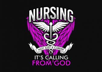 Nursing not just a career it's calling from God t shirt design for sale