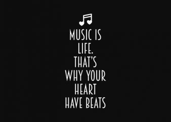 music is life, thats why your heart have beats t shirt design for sale