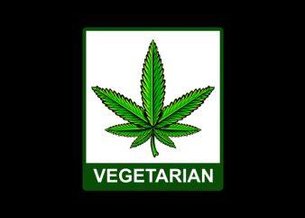 Vegetarian , weed marijuana cannabis ganja commercial use t-shirt design