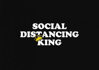social distancing king ready made tshirt design