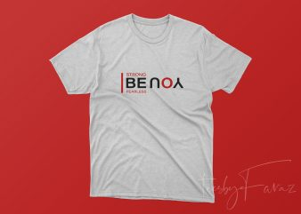 Be You | Be Strong | Be Fearless t shirt design template