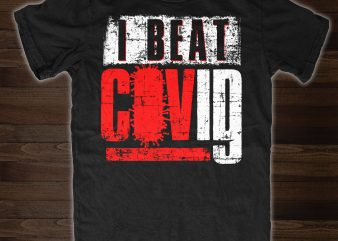 I Beat Covid 19 – buy t shirt design for commercial use