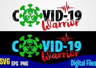 COVID-19 warrior, covid, nurse, Corona, covid, Funny Corona virus design svg eps, png files for cutting machines and print t shirt designs for sale t-shirt design png