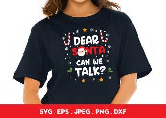 Dear Santa Can We Talk t shirt design template