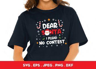 Dear Santa I Plead No Contest print ready t shirt design