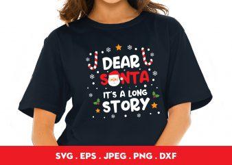 Dear Santa It's A Long Story shirt design png