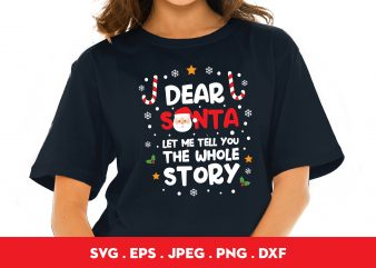 Dear Santa Let Me Tell You The Whole Story t shirt design for purchase