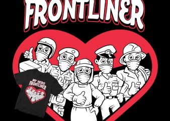 MY HERO FRONTLINER CORONA VIRUS COVID t shirt design for download