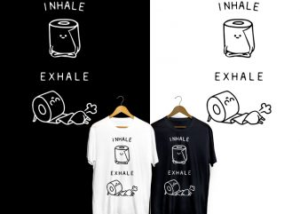 Inhale Exhale Toilet Paper T-Shirt Design for Commercial Use
