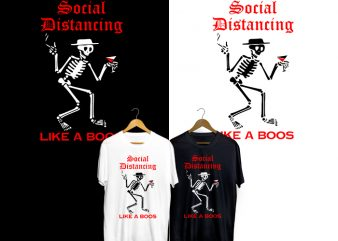 Social Distancing Like A Boss T-Shirt Design for Commercial Use