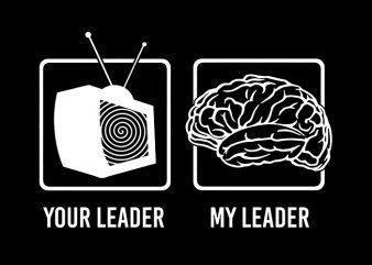 Your Leader Tv My Leader Brain T-Shirt Design for Commercial Use