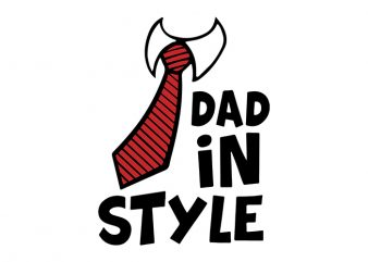 Best Dad In Style T-Shirt Design for Commercial Use