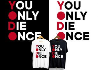 You Only Die Once T-Shirt Design for Commercial Use