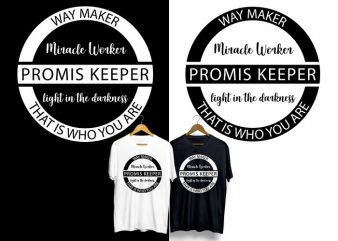 Way Maker Miracle Worker Promise Keeper Light In The Darkness My GOD T-Shirt Design for Commercial Use