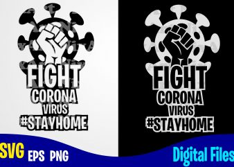 Fight coronavirus #stayhome, COVID-19, covid, Quarantine, selfisolation, Corona, covid, Funny Corona virus design svg eps, png files for cutting machines and print t shirt designs for sale t-shirt design png