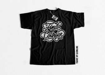 Find your courage t shirt design for sale