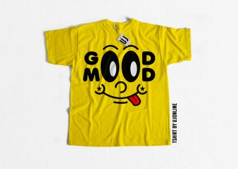 Good Mood Typography t shirt design for purchase