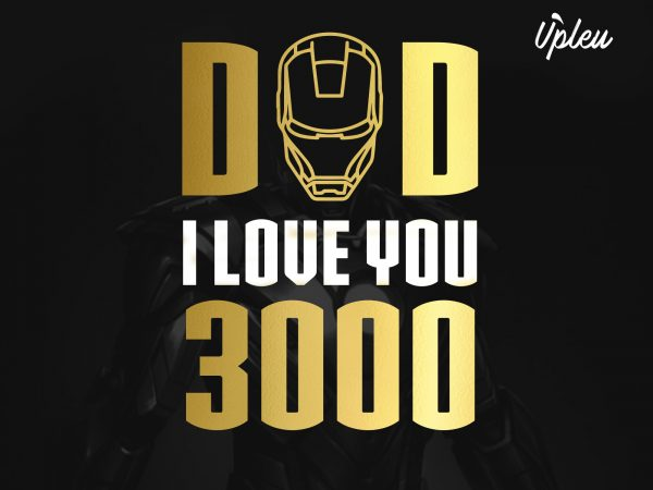 Dad I Love You 3000 2 T Shirt Design For Commercial Use Buy T Shirt Designs