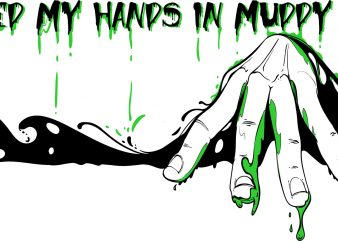 I washed my hands in muddy water buy t shirt design for commercial use